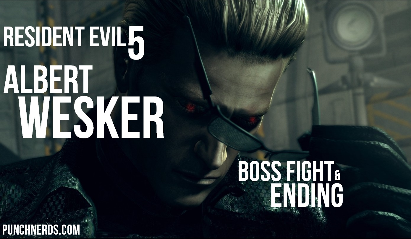 Resident Evil 5 Albert Wesker Boss Fight Ending Punch Nerds