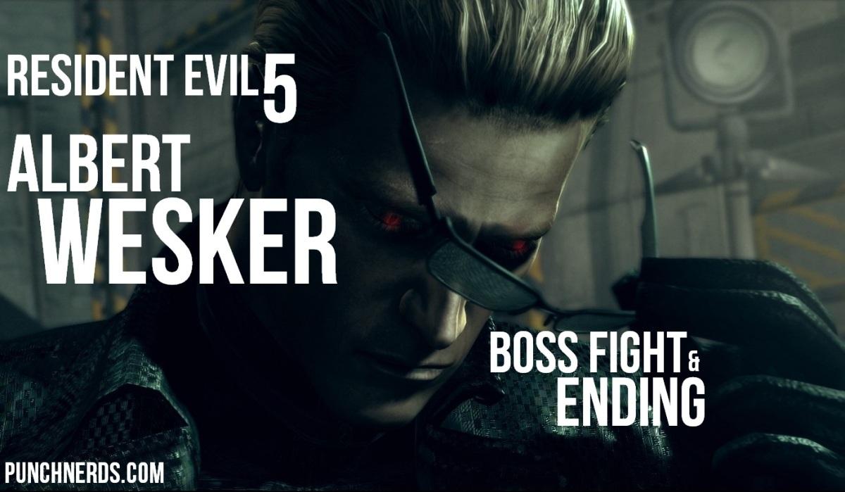 Resident Evil 5 Albert Wesker Boss Fight Ending Punch Nerds