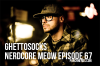 Nerdcore Meow S05E09 (E67) – Ghettosocks