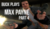 Buck Plays Max Payne – Part 4